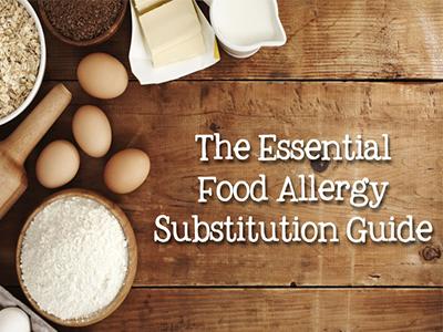 Essential Food Allergy Substitution Guide from Super Healthy Kids