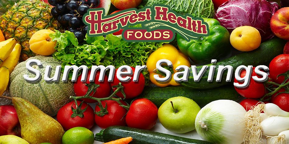 Summer Time Savings at Harvest Health Foods