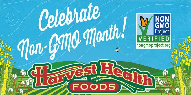 Harvest Health Foods Celebrates Your Right To Choose Non-GMO