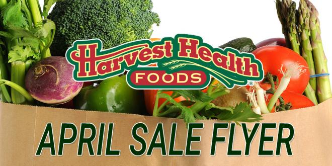 April Sale Flyer Harvest Health Foods