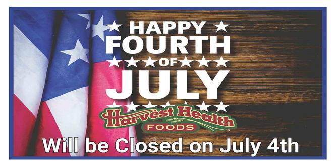 Harvest Health Foods Closed on Wednesday July 4th