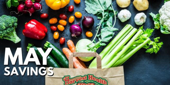 MAY 2019 SAVINGS FLYER - HARVEST HEALTH FOODS