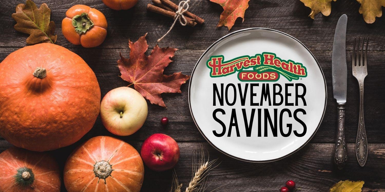Harvest Your November Savings At Harvest Health Foods